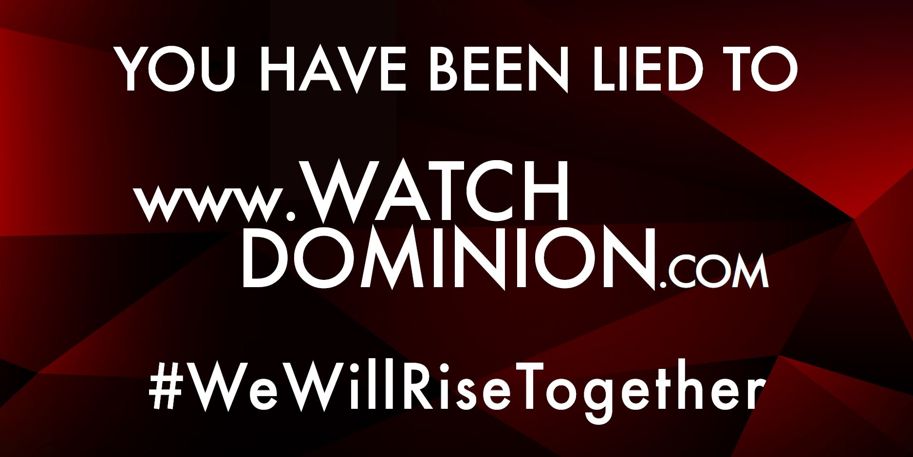 WatchDominion.com - We Will Rise Together #1