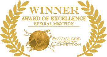 Award of Excellence - Special Mention - Accolade Global Film Competition 2018
